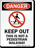 Not A Pedestrian Walkway Danger Sign