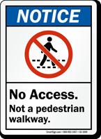 Not A Pedestrian Walkway Notice Sign
