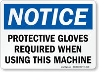 Notice Protective Gloves Required Sign