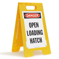 OSHA Danger Open Loading Hatch Standing Floor Sign