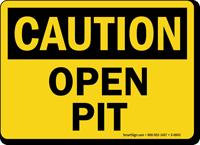 Caution Open Pit Sign