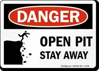 Open Pit Stay Away OSHA Danger Sign