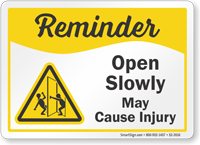 Open Slowly May Cause Injury Safety Reminder Sign