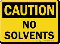 OSHA Caution No Solvents Sign