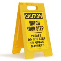 OSHA Caution Watch Your Step Grave Markers Floor Sign