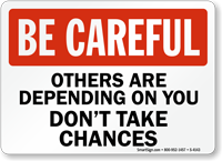 Be Careful Others Are Depending Sign