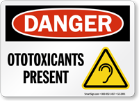 Ototoxicants Present OSHA Danger Sign