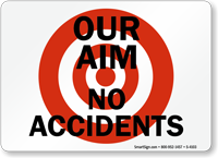 Our Aim No Accidents Sign