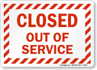 Closed Out of Service Sign