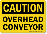 Caution: Overhead Conveyor