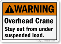 Stay Out From Under Suspended Load Warning Sign