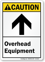 Overhead Equipment With Up Arrow ANSI Caution Sign