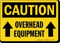 Caution Overhead Equipment Sign