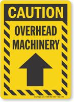 Overhead Machinery Caution Sign