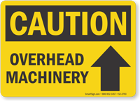 Overhead Machinery OSHA Caution Sign