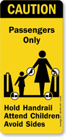 Passengers Only Hold Handrail Attend Children Sign