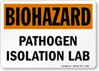 Pathogen Isolation Lab Biohazard Warning Sign
