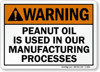 Peanut Oil Is Used InManufacturingProcesses Sign