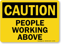 Caution People Working Above Sign