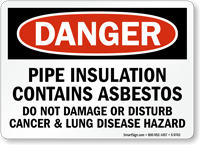 Pipe Insulation Contains Asbestos OSHA Danger Sign