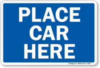 Place Car Here Railroad Clamp Sign