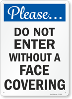 Please Do Not Enter Without a Face Covering Face Mask Safety Sign
