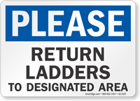 Please Return Ladder To Designated Area Sign