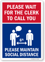 Please Wait For Clerk To Call You Social Distance Sign