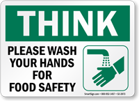 Please Wash Your Hands For Food Safety Think Sign