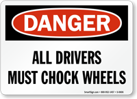 Danger Drivers Chock Wheels Sign
