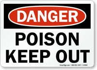 Danger Poison Keep Out Sign