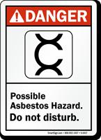 Possible Asbestos Hazard Do Not Disturb Danger Sign