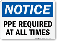 PPE Required At All Times Notice Sign