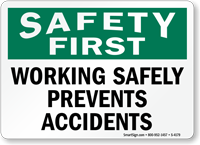 Safety Prevents Accidents Sign