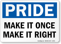 Pride Make It Once Make It Right Sign