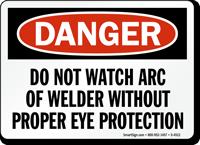 Danger Not Watch Welder Eye Protection Sign