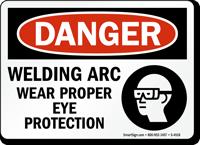 Danger Welding Arc Wear Eye Protection Sign