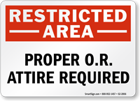 Proper O R Attire Required Restricted Area Sign