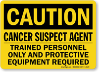 Caution Cancer Suspect Protective Equipment Sign