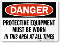 Danger Protective Equipment Must Be Worn Sign