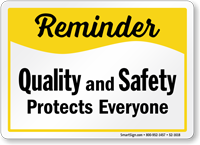Quality And Safety Protects Everyone Sign