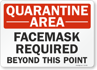 Quarantine Area Facemask Required Sign