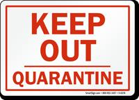 Quarantine Keep Out Sign