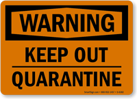 Keep Out Quarantine OSHA Warning Sign