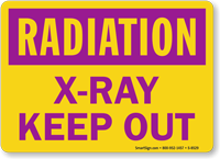 Radiation: X-Ray Keep Out Sign