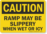 Ramp May Be Slippery When Wet Or Icy OSHA Caution Sign