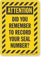 Remember To Record Your Seal Number Attention Sign