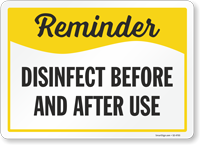 Reminder Disinfect Before And After Use Sign
