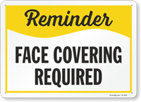 Reminder Face Covering Required Face Mask Safety Sign