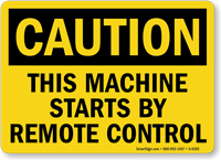 Caution: Machine Starts By Remote Control Sign